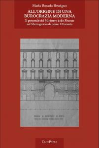 Cover for The origins of a modern bureaucracy: the personnel of the Ministry of Finance in Nineteenth Century Southern Italy