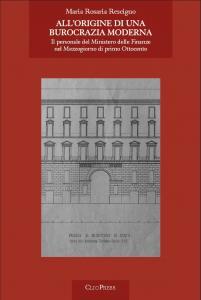 Cover for All'origine di una burocrazia moderna: il personale del Ministero delle Finanze nel Mezzogiorno di primo Ottocento