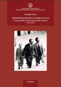 Cover for Modernization and local power: the political action of Fiorentino Sullo in Irpinia, 1943-1958