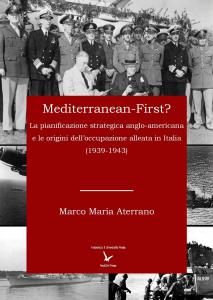 Cover for Mediterranean-First? Anglo-American Strategic Planning and the Origins of the Allied Occupation of Italy (1939-1943)