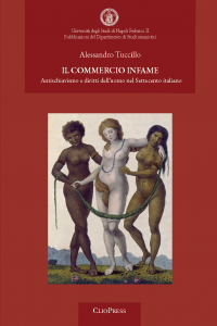 Cover for The Infamous Commerce: Antislavery and Rights of Men in the 18th Century Italy