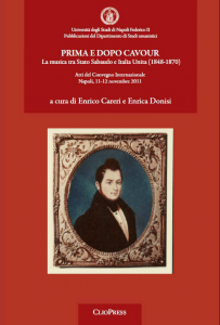 Cover for Before and after Cavour: Music between the Savoy Kingdom and Unified Italy (1848-1870). Proceedings of the International Conference held in Naples, November 11-12, 2011