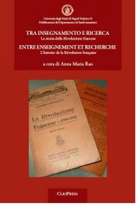 Cover for Tra insegnamento e ricerca. Entre enseignement et recherche: La storia della Rivoluzione francese. L'histoire de la Révolution française