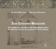 Cover for San Giovanni Maggiore. Architecture and art at the gates of ancient Naples