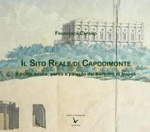 Cover for Capodimonte Royal Site: The first woods, park and palace of the Bourbons of Naples