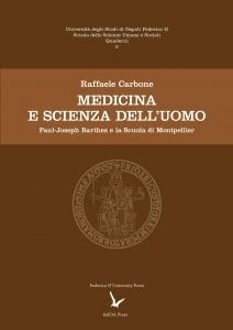 Cover for Medicina e scienza dell'uomo: Paul-Joseph Barthez e la Scuola di Montpellier