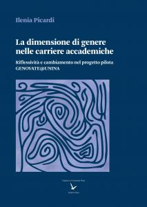 Cover for The gender dimension in academic careers: Reflexivity and change in the pilot project GENOVATE@UNINA