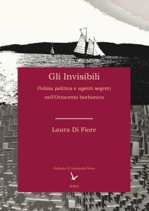 Cover for The Invisibles: Political Police and Secret Agents in the Nineteenth-Century Mezzogiorno
